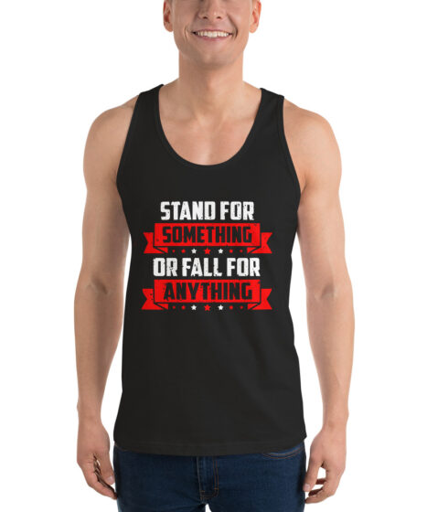 Stand For Something or Fall For Anything Classic tank top (unisex)