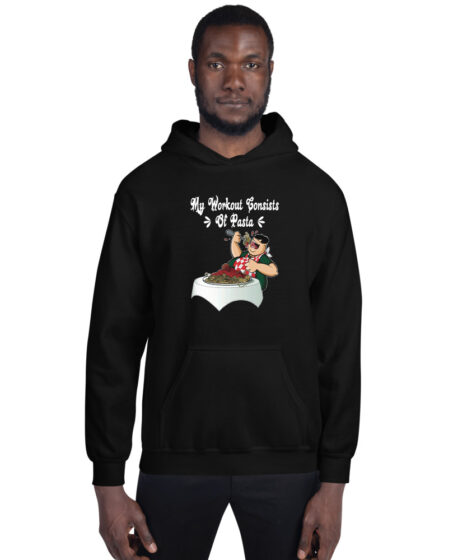 My Workout Consists of Pasta Unisex Hoodie