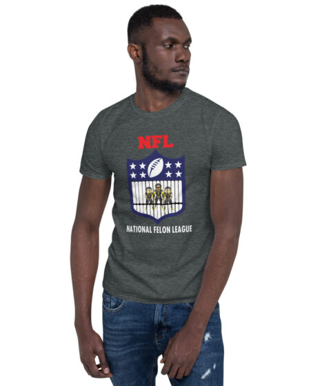 NFL National Felon League Short-Sleeve Unisex T-Shirt
