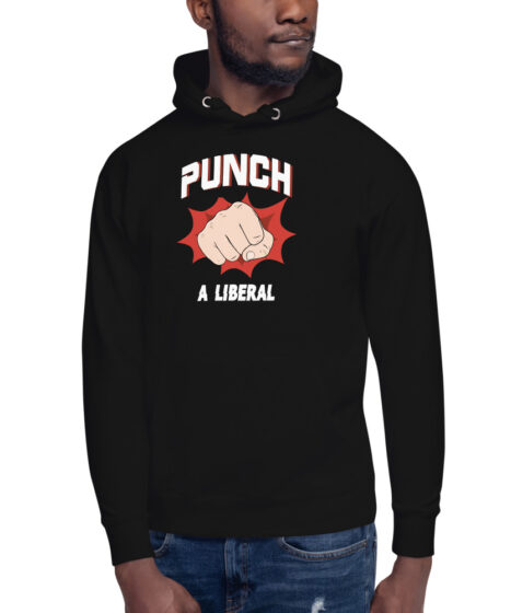 Punch a Liberal Unisex Hoodie