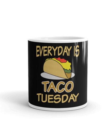 Everyday is Taco Tuesday Mug