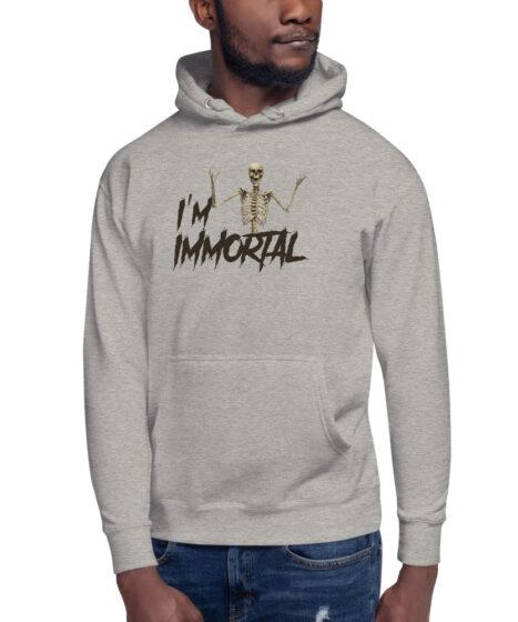 I'm Immortal Unisex Hoodie
