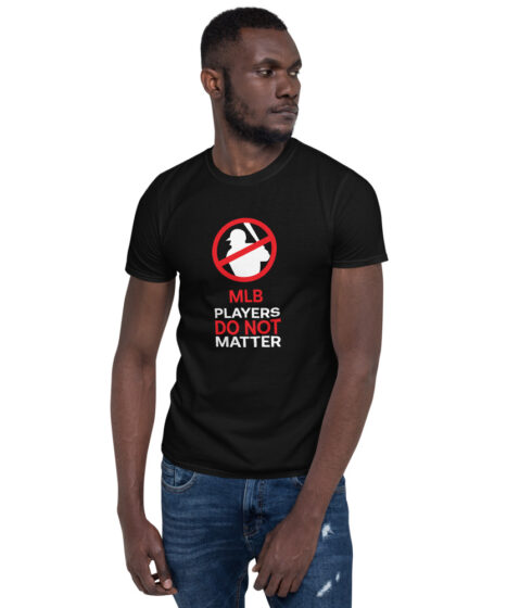 MLB Baseball Players Do Not Matter Short-Sleeve Unisex T-Shirt