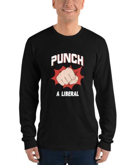 Punch A Liberal Long sleeve t-shirt