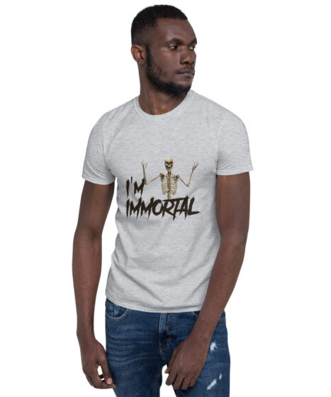 I'm Immortal Short-Sleeve Unisex T-Shirt