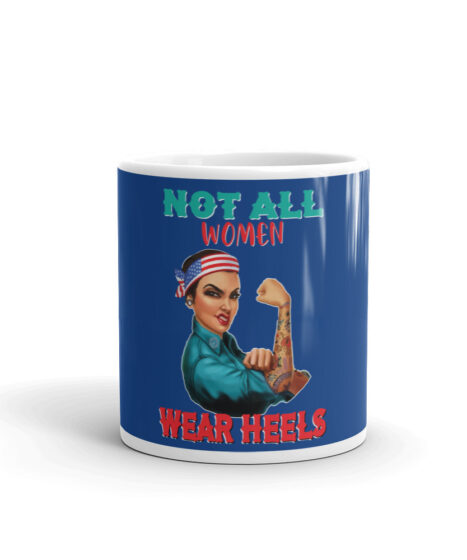 Not All Women Wear Heels Mug