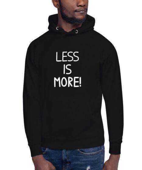 Less is More! Unisex Hoodie