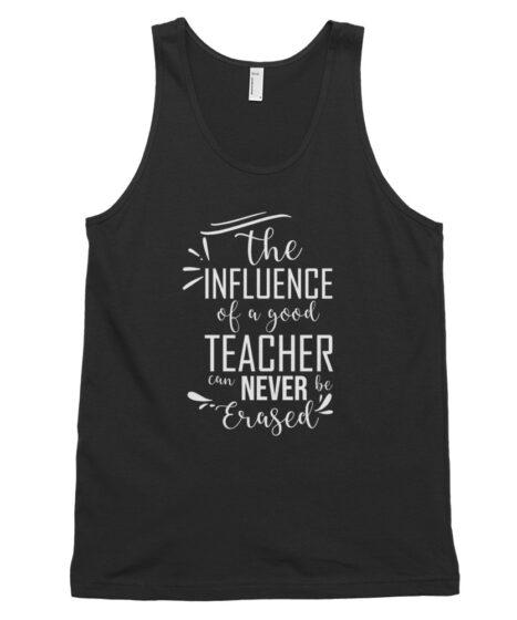 Influence Of A Good Teacher Classic tank top (unisex)