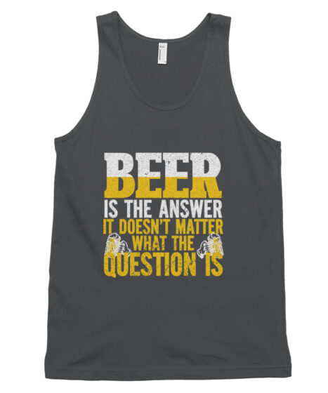 Beer is The Answer Classic tank top (unisex)