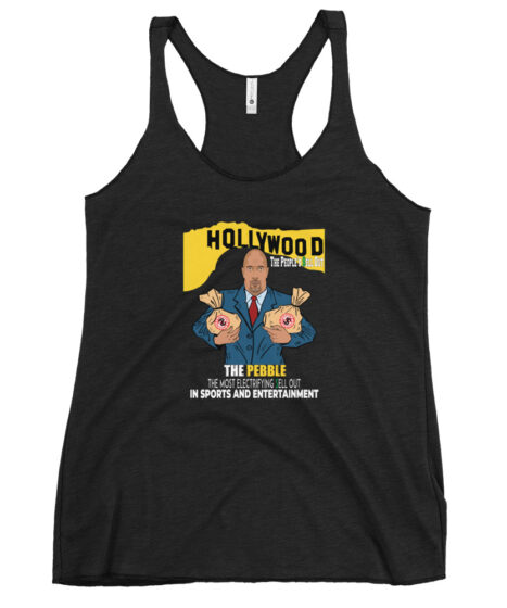 The Pebble ( The Rock) The People's Hollywood Sell Out! Women's Racerback Tank