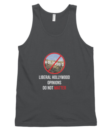 Liberal Hollywood Opinions Do Not Matter Classic tank top (unisex)