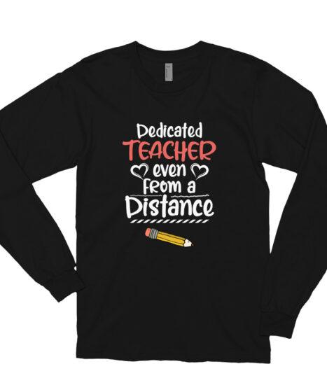 Dedicated Teacher Even From A Distance Long sleeve t-shirt