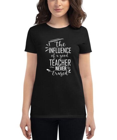 Influence Of A Good Teacher Women's short sleeve t-shirt