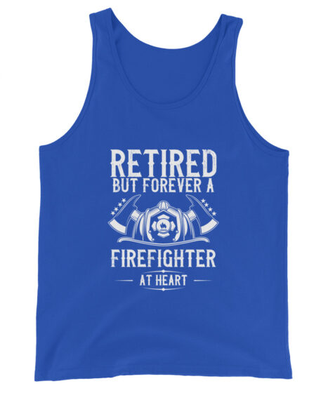Retired But Forever a Firefighter At Heart Unisex Tank Top