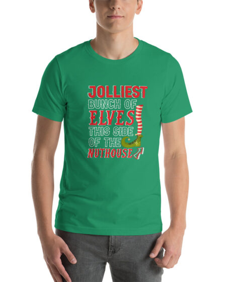 Jolliest Bunch of Elves This Side Of The Nuthouse Short-Sleeve Unisex T-Shirt