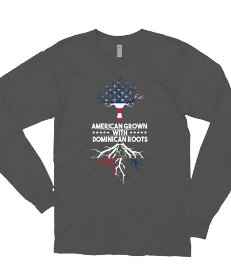 American Grown With Dominican Roots Long sleeve t-shirt