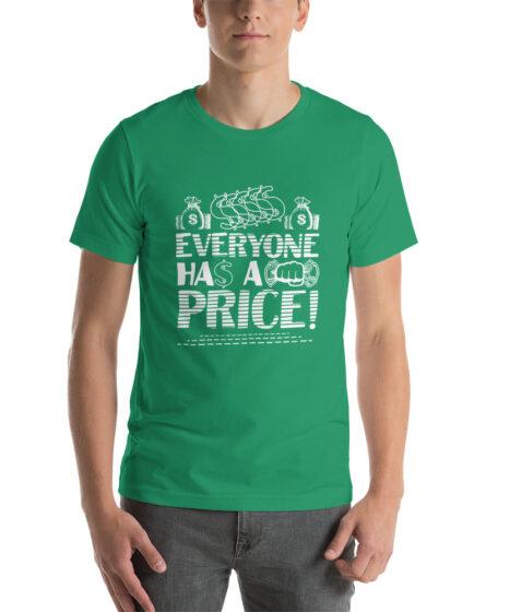 Everyone Has A Price Short-Sleeve Unisex T-Shirt