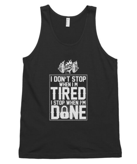 I Don't Stop When I'm Tired Classic tank top (unisex)