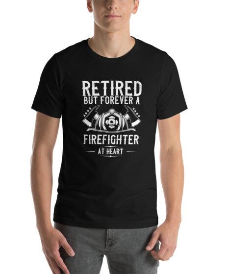 Retired But Forever a Firefighter At Heart Short-Sleeve Unisex T-Shirt