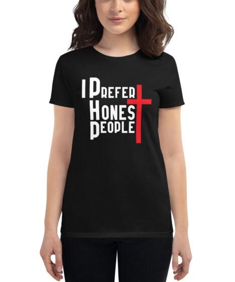 I Prefer Honest People Women's short sleeve t-shirt