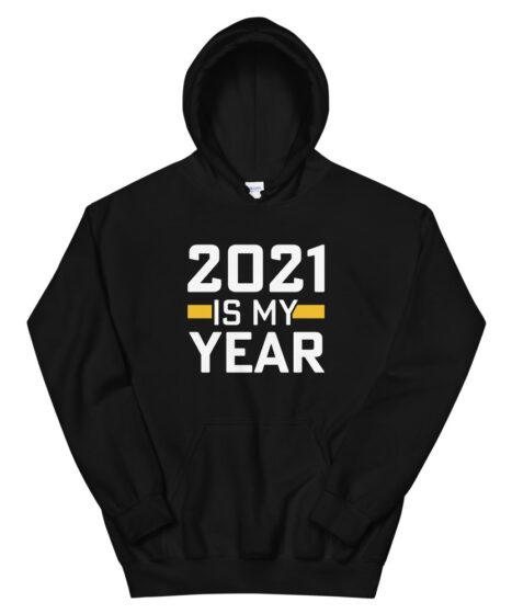 2021 Is My Year Unisex Hoodie