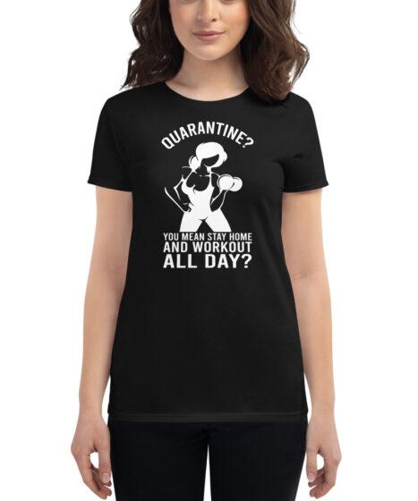 Quarantine Workout Women's short sleeve t-shirt
