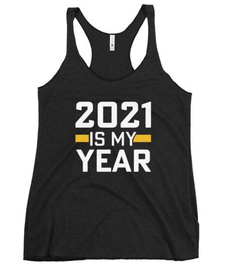 2021 Is My Year Women's Racerback Tank