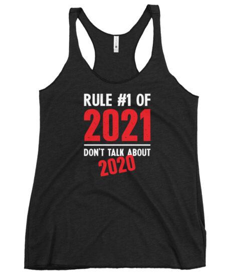 2021 Rule #1 Forget 2020 Women's Racerback Tank