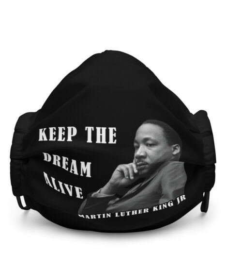 Martin Luther King Keep The Dream Alive Premium face mask