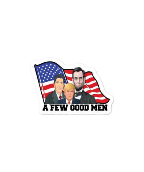 A Few Good Men ( Trump, Abraham, Reagan) Bubble-free stickers