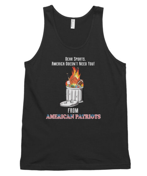 Dear Sports America Doesn't Need You!Classic tank top (unisex)